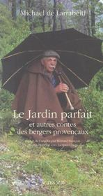 Le Jardin Parfait Et Autres Contes Des Bergers Provencaux - Intérieur - Format classique