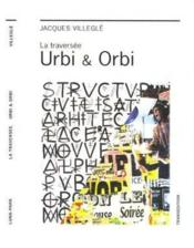 La traversée urbi & orbi - Couverture - Format classique