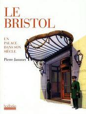 Le bristol ; un palace dans son siècle - Couverture - Format classique