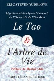 Le tao et l'arbre de vie ; mystères alchimiques et sexuels de l'Orient et de l'Occident - Couverture - Format classique