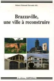 Brazzaville, une ville à reconstruire - Couverture - Format classique