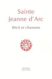 Sainte jeanne d arc recit et chansons - Couverture - Format classique