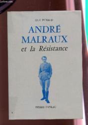 Andre Malraux Et La Resistance - Couverture - Format classique