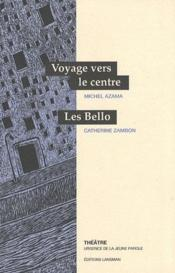 Voyage Vers Le Centre - Les Bello - Couverture - Format classique