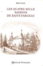 Les Quatre Mille Saisons De Saint-Fargeau - Couverture - Format classique