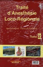 Traité d'anesthésie loco-régionale t.1 - 4ème de couverture - Format classique