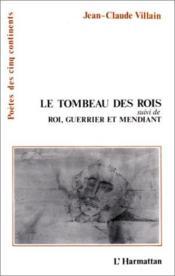 Tombeau des rois ; roi, guerrier et mendiant - Couverture - Format classique
