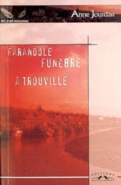Farandole Funebre A Trouville - Couverture - Format classique