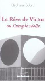 Le reve de victor ou l'utopie reelle - Couverture - Format classique