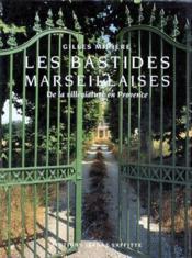 Les bastides marseillaises ; de la villégiature en Provence - Couverture - Format classique