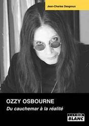 Ozzy Osbourne ; du cauchemar à la réalité - Intérieur - Format classique