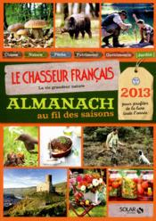 Almanach du chasseur français au fil des saisons ; 2013 - Couverture - Format classique