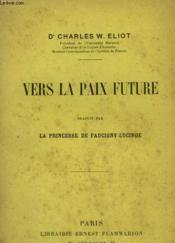 Vers La Paix Future. - Couverture - Format classique