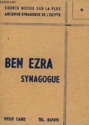 Ben Ezra. Synagogue. Courte Notice Sur La Plus Ancienne Synagogue De L'Egypte - Couverture - Format classique
