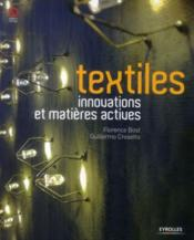 Textiles ; innovations et matières actives  - Guillermo Crosetto - Florence Bost