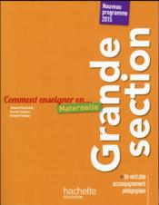 Vente  Comment Enseigner En... ; Grande Section  - Chantal Mettoudi - Pascale Tempez - Bernard Tempez