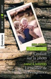 L'enfant sur la photo ; le brasier de la vengeance  - Lisa Childs - Danica Winters