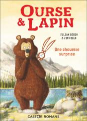Ourse et lapin ; une chouette surprise  - Julian Gough - Jim Field