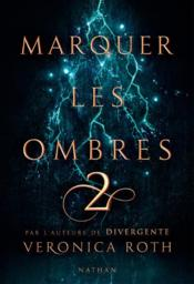 Vente  Marquer les ombres T.2  - Veronica Roth