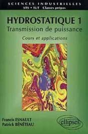 Hydrostatique 1 Transmission De Puissance Cours Et Applications - Couverture - Format classique