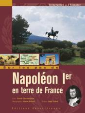 Sur Les Pas De Napoleon Ier En Terre De France - Couverture - Format classique