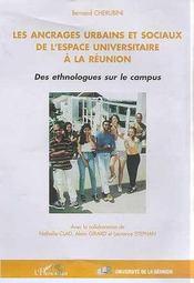 Les Ancrages Urbains Et Sociaux De L'Espace Universitaire A La Reunion ; Des Ethnologues Sur Le Campus - Intérieur - Format classique