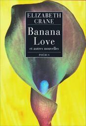 Banana love et autres nouvelles - Intérieur - Format classique