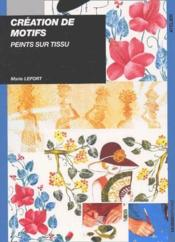 Créations de motifs peints sur tissu - Couverture - Format classique