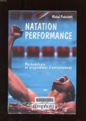 Natation Performance : Methodologie Et Programmes D'Entrainement - Couverture - Format classique