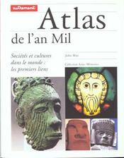 Atlas de l'an mil ; sociétés et cultures dans le monde, les premiers liens - Intérieur - Format classique