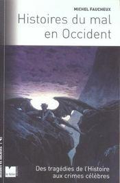 Histoires Du Mal En Occident ; Des Tragedies De L'Histoire Aux Crimes Celebres - Intérieur - Format classique