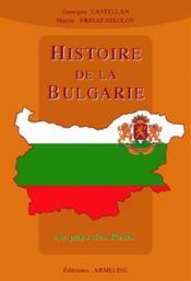Histoire de la Bulgarie ; au pays des roses - Couverture - Format classique