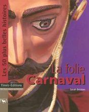 La folie carnaval : les 50 plus belles histoires des carnavals - Intérieur - Format classique