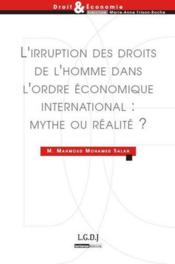 L'irruption des droits de l'homme dans l'ordre économique international : mythe ou réalité ? - Couverture - Format classique