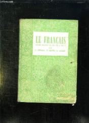 LE FRANCAIS COURS MOYEN ET CLASSES DE 8 ET 7e. LIVRE DE LECTURE, VOCABULAIRE, ORTHOGRAPHE, GRAMMAIRE. - Couverture - Format classique