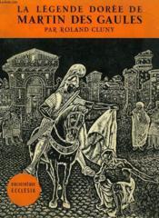 La Legende Doree De Martin Des Gaules. Bibliotheque Ecclesia N° 65 - Couverture - Format classique