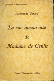 La Vie Amoureuse De Madame De Genlis. Collection : Leurs Amours. - Couverture - Format classique