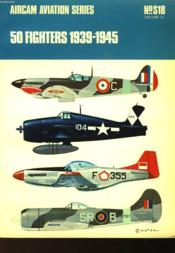 AIRCAM AVIATION SERIES N°S18 Volume 2 - 50 FIGHTERS 1939-1945 - Couverture - Format classique