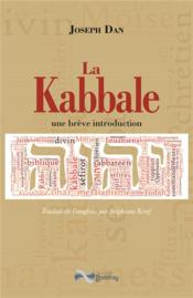 La Kabbale ; une brève introduction  - Joseph Dan