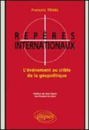 Reperes Internationaux L'Evenement Au Crible De La Geopolitique - Couverture - Format classique