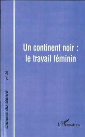 Un continent noir ; le travail féminin - Intérieur - Format classique
