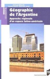 Géographie de l'Argentine ; approche régionale d'un espace latino-américain - Couverture - Format classique