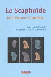 Le scaphoïde ; de la fracture à l'arthrose - Couverture - Format classique