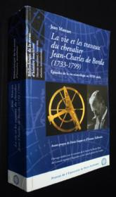 La Vie Et Les Travaux Du Chevalier ; Jean-Charles De Borda 1733-1799 ; Episodes De La Vie Scientifique Au Xviii Siecle - Couverture - Format classique