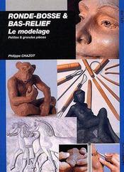 Rondes Bosses Et Bas Relief - Modelage - Couverture - Format classique