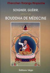 Soigner Guerir Grace Au Bouddha De Medecine - Intérieur - Format classique