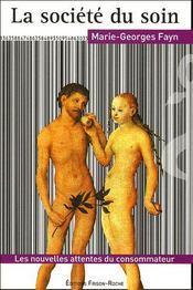 La société du soin ; les nouvelles attentes du consommateur - Intérieur - Format classique