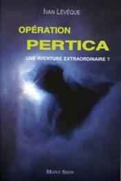 Operation Pertica Une Aventure Extraordinaire ? - Couverture - Format classique