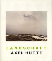 Axel Hutte Landschaft (Hardback) /Allemand - Couverture - Format classique