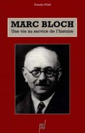 Marc bloch une vie sur service de l histoire - Couverture - Format classique